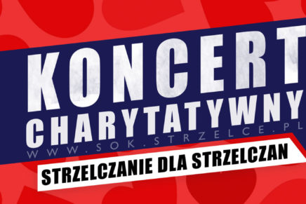 """IX Koncert Charytatywny """"Strzelczanie dla Strzelczan"""""""