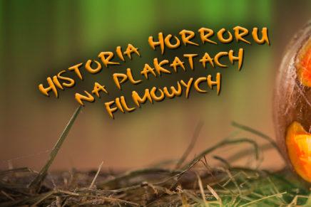 Horrory na plakacie filmowym – zapraszamy na wystawę