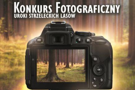 """Konkurs Fotograficzny – """"Uroki Strzeleckich Lasów"""""""