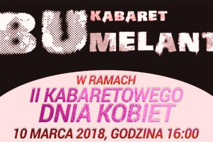 II Kabaretowy Dzień Kobiet – Panie rezerwujcie termin!!!