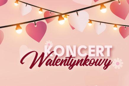 Koncert Walentynkowy 2018