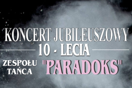 "10-lecie Zespołu Tańca ""Paradoks"""