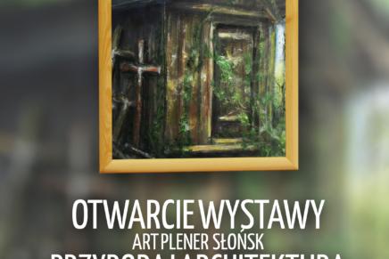 """Wystawa poplenerowa """"Art Plener Słońsk"""" w Spichlerzu"""