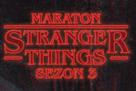Maraton STRANGER THINGS – Sezon 3