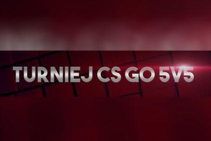 TURNIEJ CS:GO