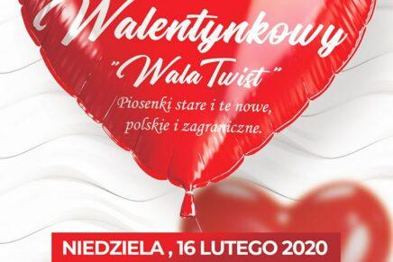 """Koncert Walentynkowy – """"WALA TWIST"""""""