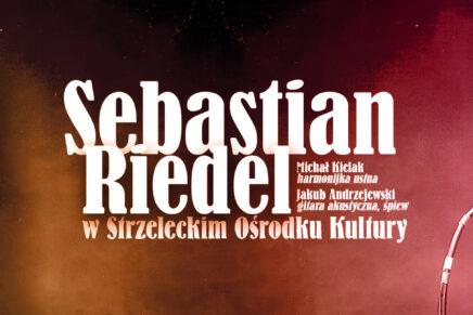 Sebastian Riedel & Goście w Strzelcach Krajeńskich